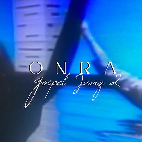 【残りわずか/CD】ONRA : Gospel Jamz 2