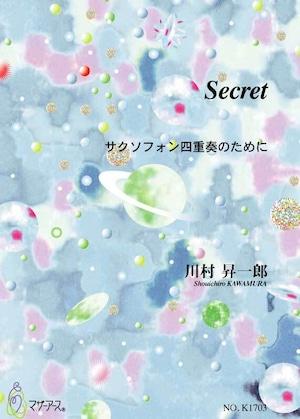 K1703 Secret(サクソフォン四重奏/川村昇一郎/楽譜)