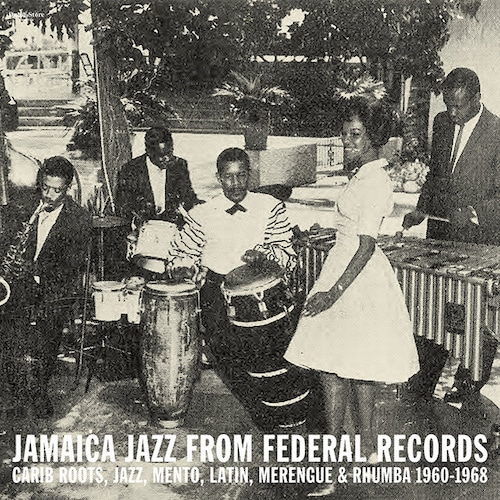 【LP】V.A. - Jamaica Jazz From Federal Records: Carib Roots, Jazz, Mento, Latin, Merengue & Rhumba 1960-1968