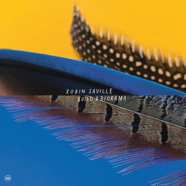Robin Saville「Build A Diorama」(Morr Music)