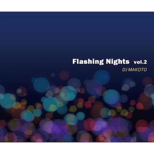 【CD】DJ MAKOTO - Flashing Nights Vol. 2