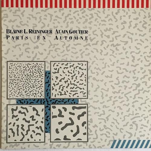 【12inch・ベルギー盤】Blaine L. Reininger & Alain Goutier  / Paris En Automne