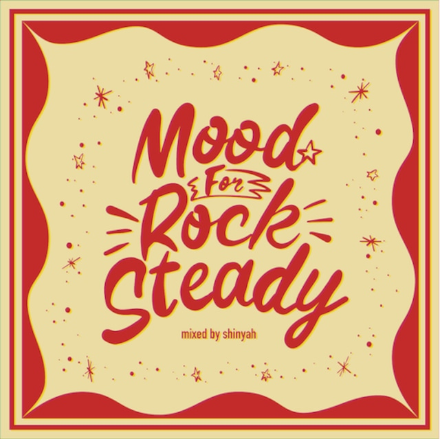 """Mood For Rocksteady"""" mixed by Shinyah【CD-50000】"""