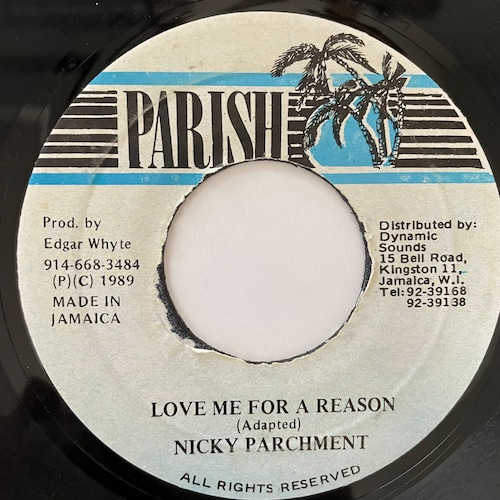 Nicky Parchment - Love Me For A Reason【7-20738】