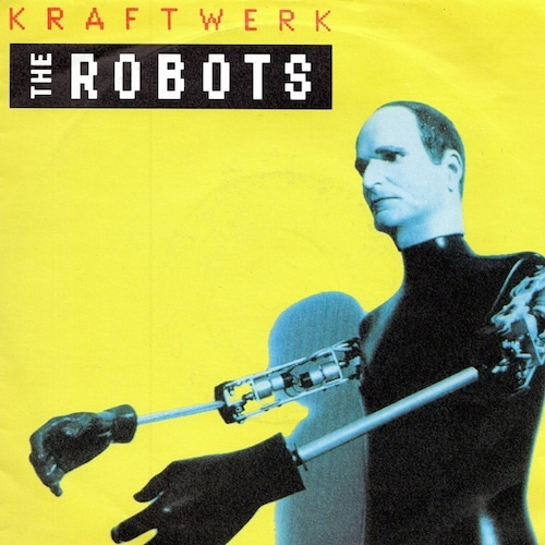 【7inch・英盤】Kraftwerk / The Robots (Single Edit)