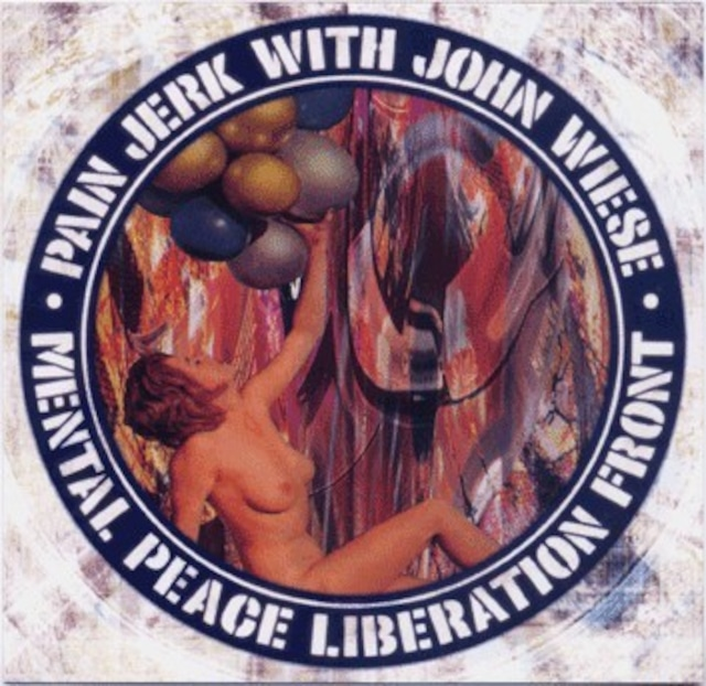 Painjerk & John Wiese – Mental Peace Liberation Front(CD)