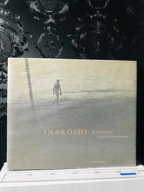サイン INAKOSHI Ailleurs 1969-1992  稲越功一写真集