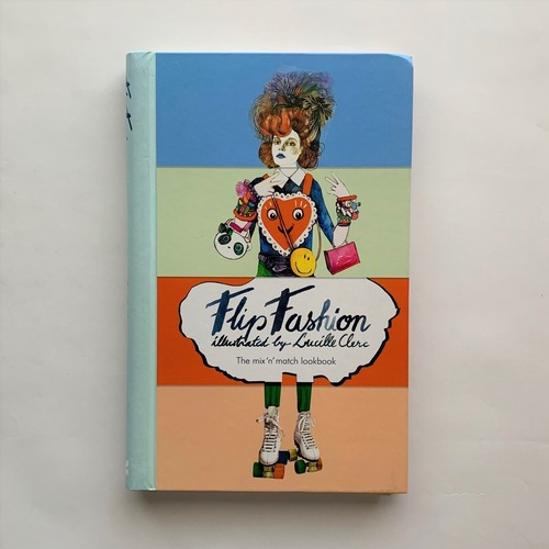 Flip Fashion The mix'n' match lookbook / Lucille Clerc