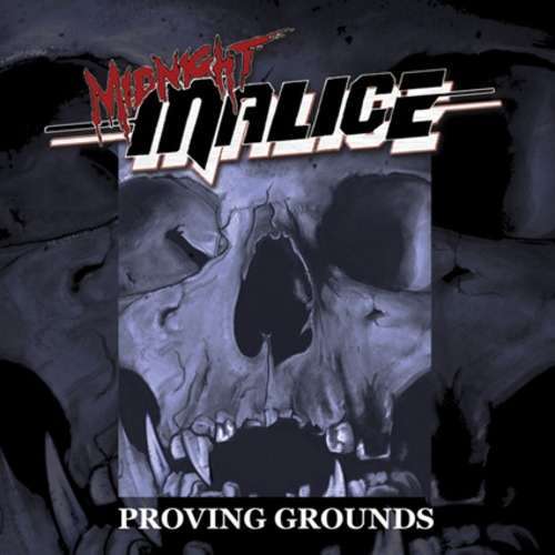 """MIDNIGHT MALICE """"Proving Grounds"""""""