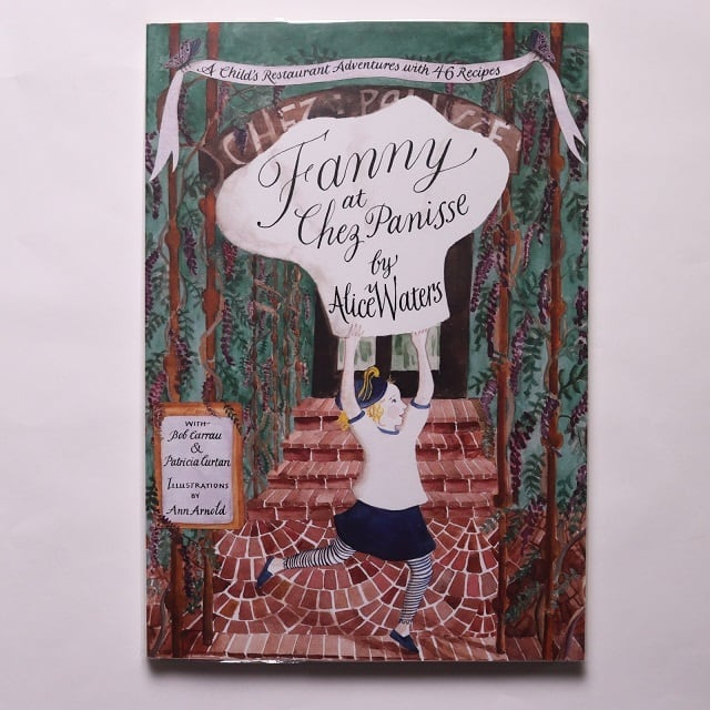 Fanny at Chez Panisse / Alice L. Waters