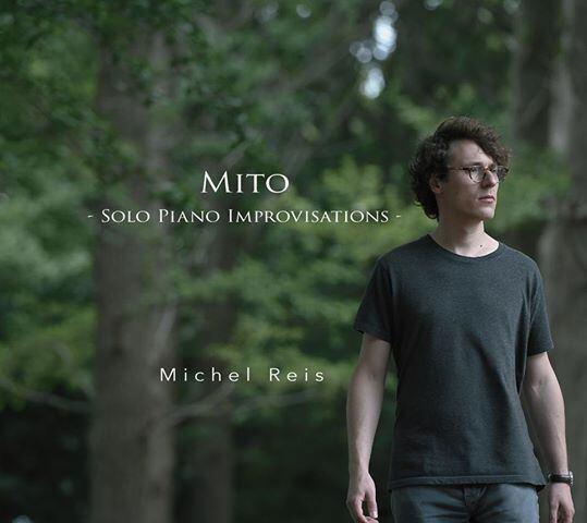 """Michel Reis """"Mito - Solo Piano Improvisations - """""""