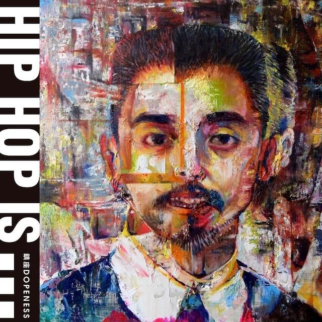 [新品7inch]  鎮座DOPENESS - HIP HOP IS...