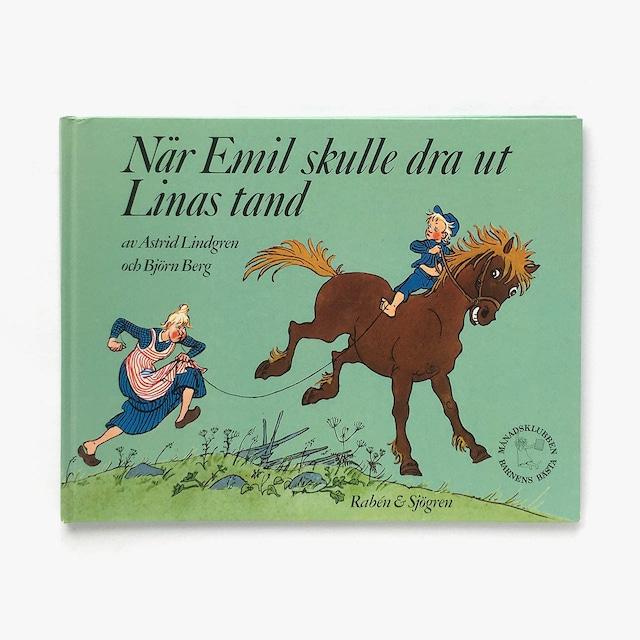 アストリッド・リンドグレーン「När emil skulle dra ut Linas tand(エーミルがリーナの歯を抜こうとしたときのおはなし)」《1990-01》