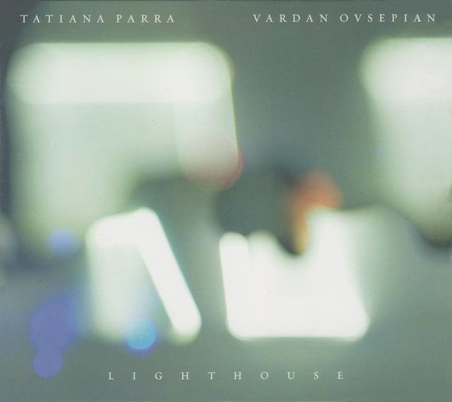【CD】Tatiana Parra + Vardan Ovsepian - Lighthouse(Independent)