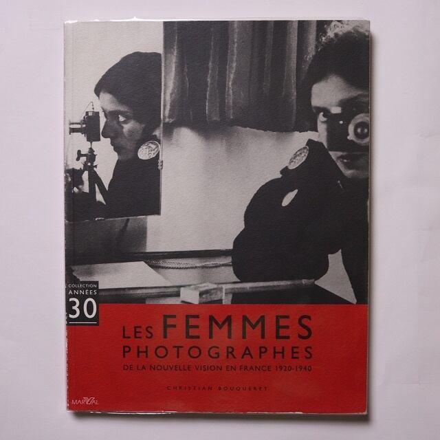 Les femmes photographes de la nouvelle vision en France / Christian Bouqueret