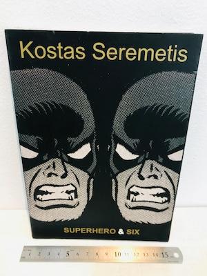 献呈サイン kostas Seremeis  SUPERHERO&SIX