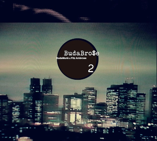 【CD】BudaBro$e(Budamunk & Fitz Ambro$e)- BudaBro$e 2