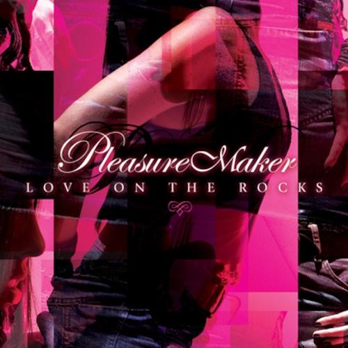 "PLEASURE MAKER ""Love On The Rocks ""日本盤"