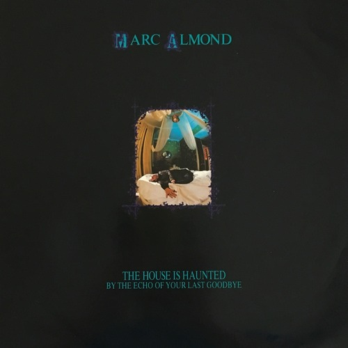【12inch・英盤】Marc Almond  / The House Is Haunted By The Echo Of Your Last Goodbye