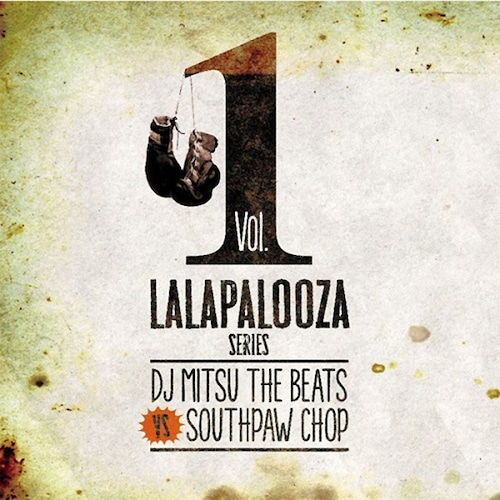 【CD】DJ Mitsu the Beats VS Southpaw Chop - Lalapalooza Series Vol. 1