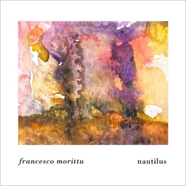Francesco Morittu『Nautilus』(Stella Recordings)