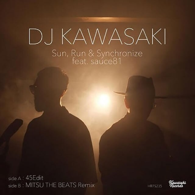 """【7""""】DJ KAWASAKI - Sun, Run & Synchronize feat. Sauce81(45Edit)/ Sun, Run & Synchronize feat. Sauce81(Mitsu the Beats Remix)"""