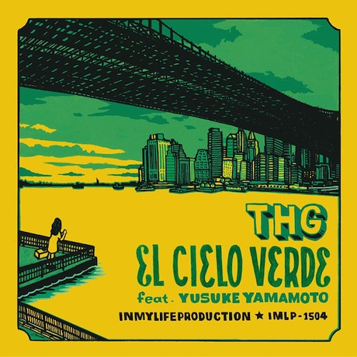 "【7""】THG feat. Yusuke Yamamoto - El Cielo Verde"