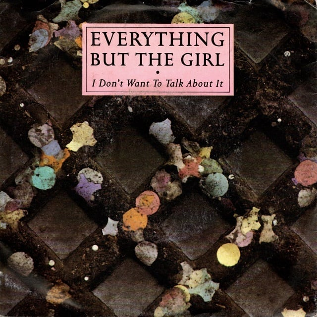 【7inch・英盤】Everything But The Girl / I Don't Want to Talk About It