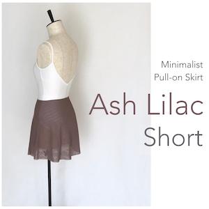 ◆[SHORT] Limited Edition・ Minimalist Ballet Skirt : Ash Lilac(ショート丈・プルオンバレエスカート『ミニマリスト』(アッシュ・ライラック))