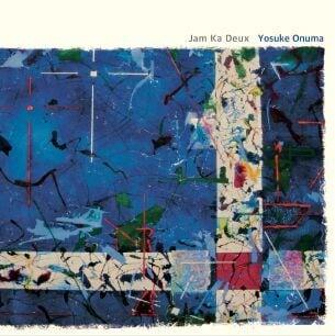 Jam Ka Deux / Yosuke Onuma