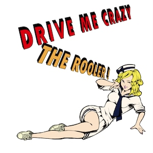 THE ROOLER ! - DRIVE ME CRAZY