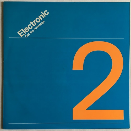 【12inch・英盤】Electronic / Get The Message