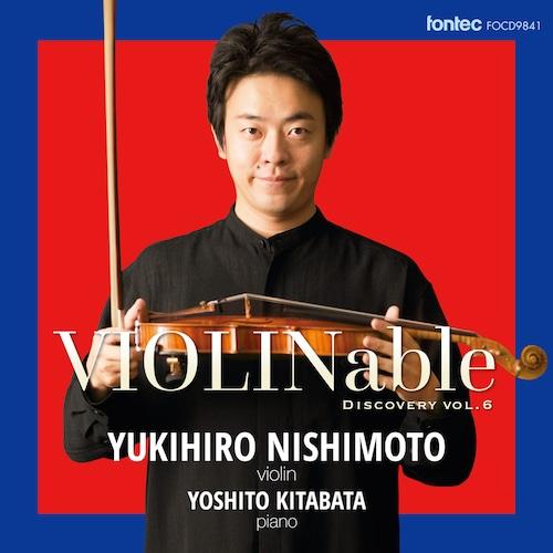 西本幸弘/ VIOLINable ディスカバリー vol.6