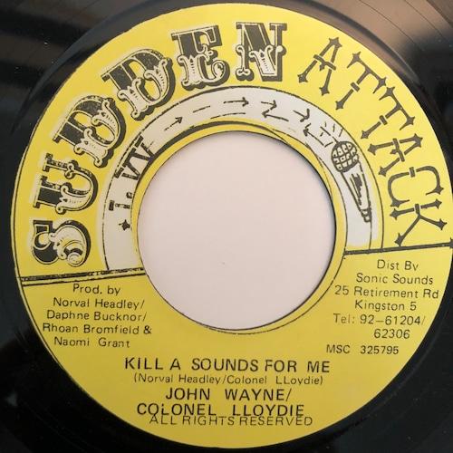 John Wayne, Colonel Lloydie - Kill A Sound For Me【7-20359】