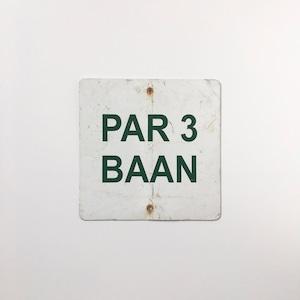 ヴィンテージ サインプレート「PAR 3 BAAN」|Vintage Sign