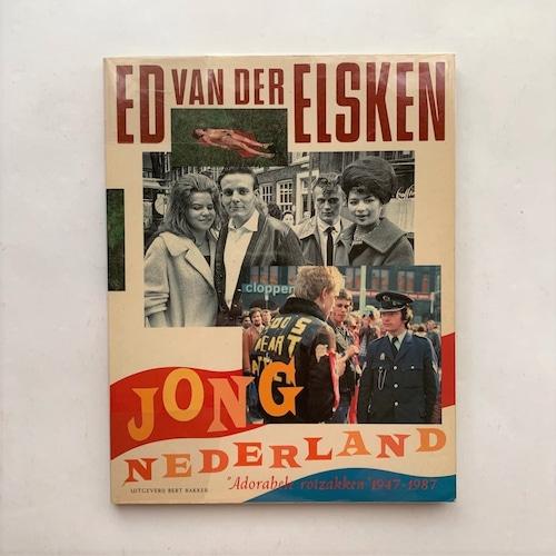 Jong Nederland. Adorabele rotzakken 1947-1987 / エド・ファン・デル・エルスケン