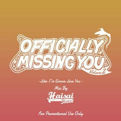 OFFICIALLY MISSING YOU Vol.2 / HAISAI SOUND