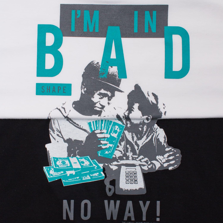I'M IN BAD T-SH #WHITE