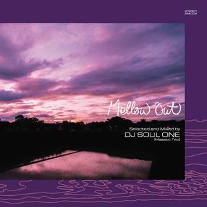 DJ SOUL ONE/Mellow Out