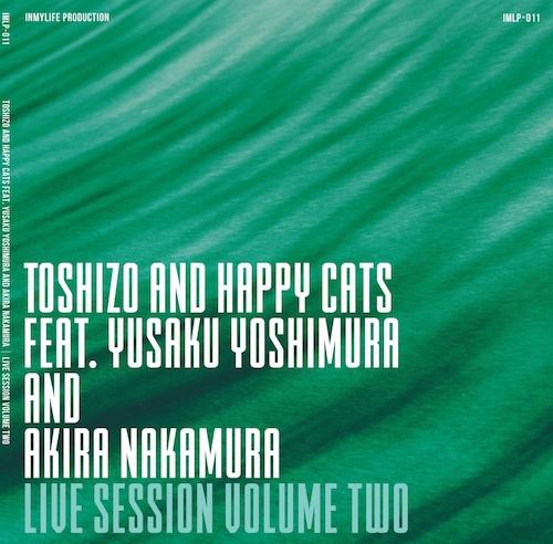 【CD】Toshizo And Happy Cats feat. Yusaku Yoshimura And Akira Nakamura - Live Session Volume Two