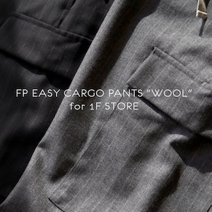 """FP EASY CARGO PANTS """"WOOL"""" for 1F STORE"""
