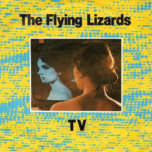 【7inch・英盤】The Flying Lizards / TV