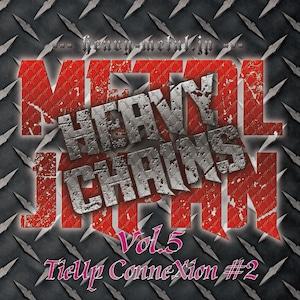 METAL JAPAN HEAVY CHAINS Vol.5 TieUp ConneXion #2