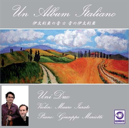ウン・アルバム・イタリアーノ Un Album Italiano 伊太利亜の音☆音の伊太利亜 [ウニドゥオ]UniDuo(WKCD-0041)