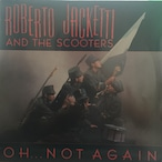 Oh... Not Again / Roberto Jacketti And The Scooters