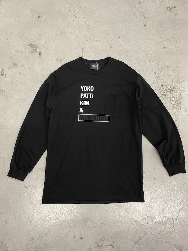 TODAY edition  / WRITE HERE ♯3 LS TEE(BLK)
