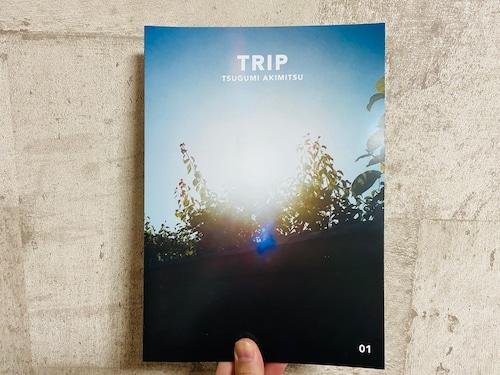 Tsugumi Akimitsu / TRIP 01(ZINE)
