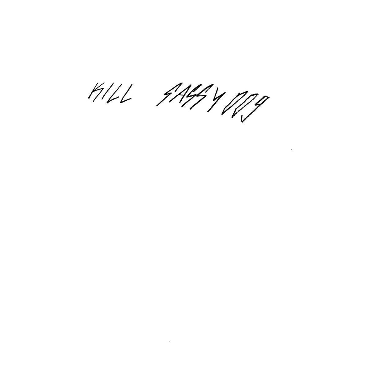 SASSY 009 - KILL SASSY 009 (LP)