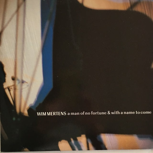 【LP・ベルギー盤】Wim Mertens  / A Man Of No Fortune & With A Name To Come