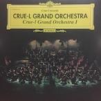 Crue-l Grand Orchestra I / Crue-l Grand Orchestra